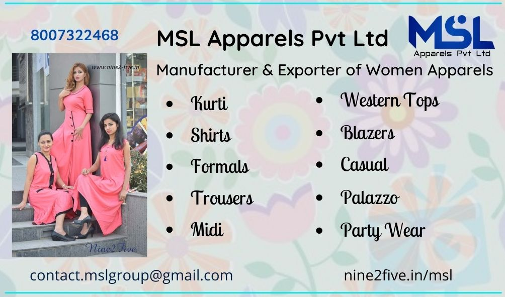 MSL, MSL Apparels Pvt Ltd, Clothing Manufacturer, Clothing Exporter, Women Clothing, Kids Wear, Nine2Five, Urban Tribe, The Perfect Office Attire,